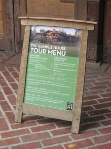 Gamble House Tour Menu Sign
